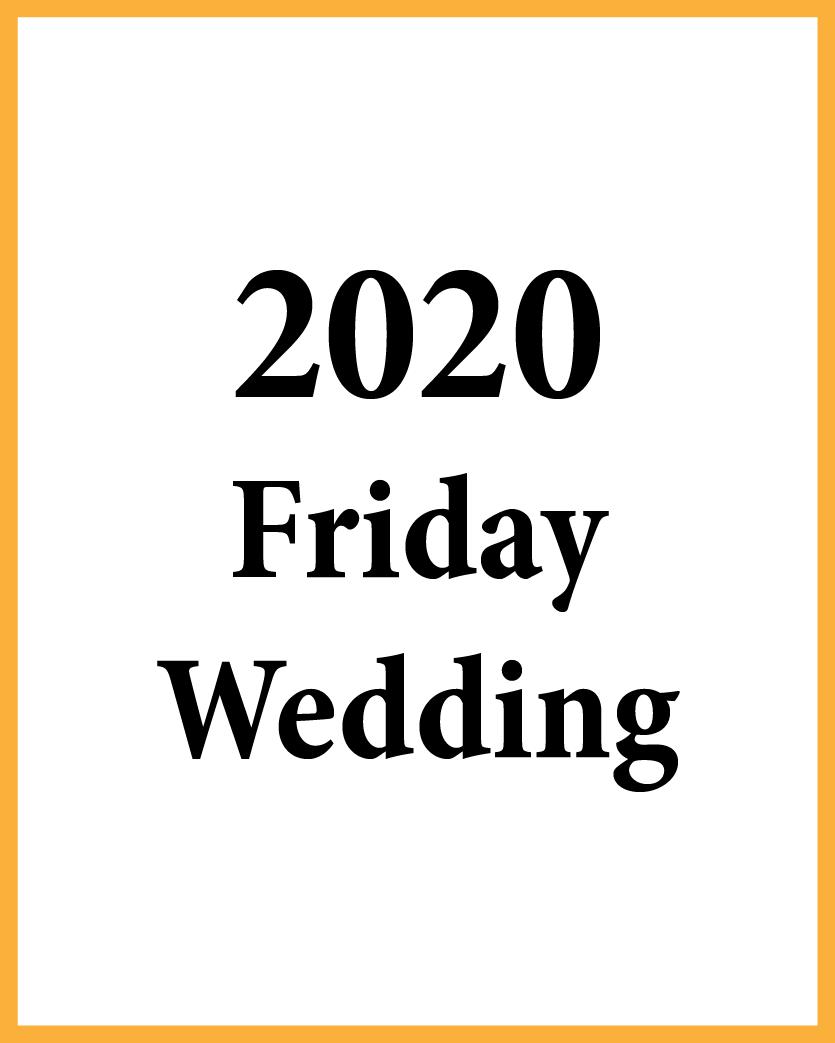 2020 Friday Wedding