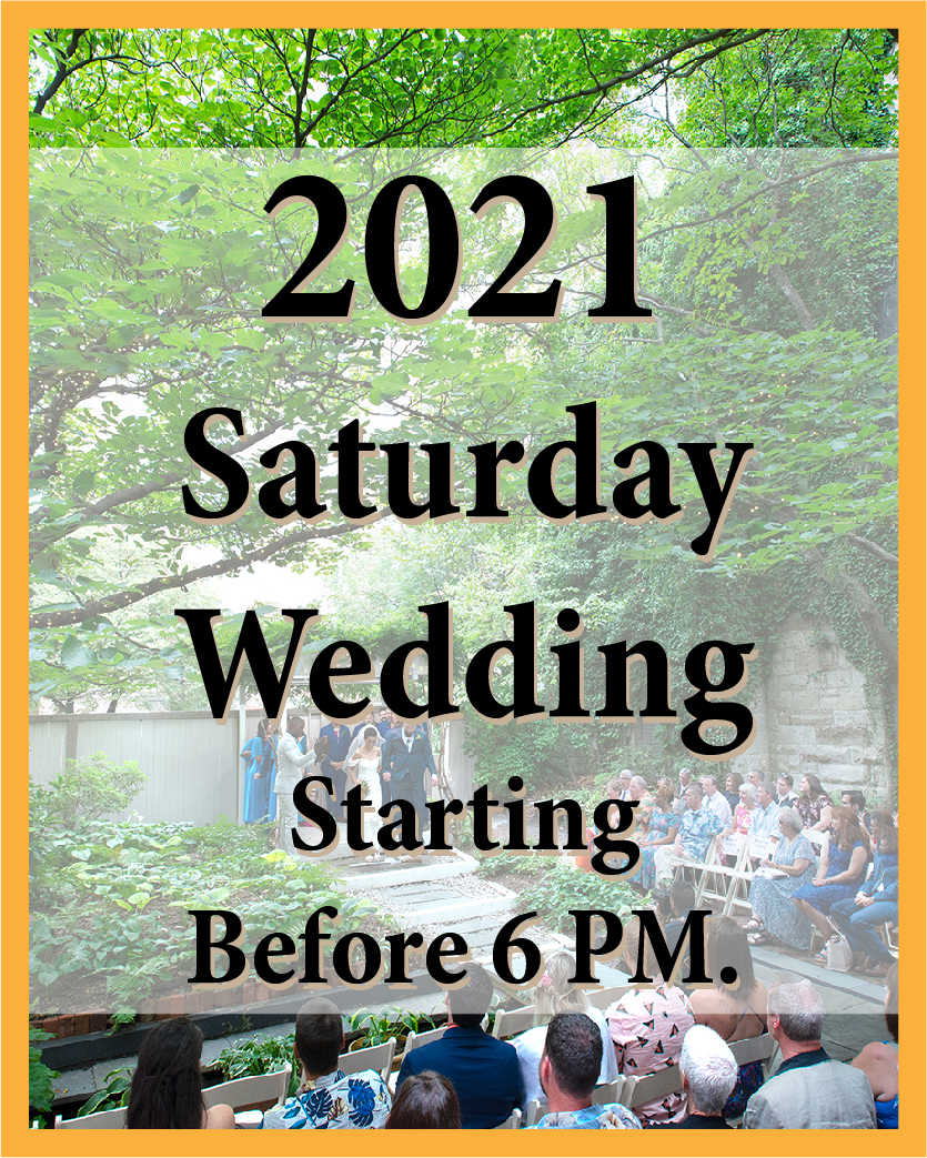 2021 Saturday Wedding starting before 6 PM.