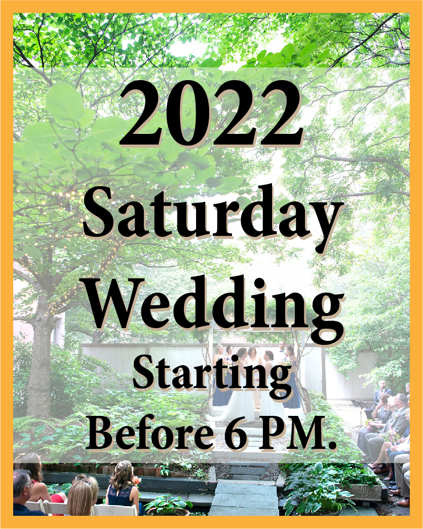 2022 Saturday Wedding starting before 6 PM.
