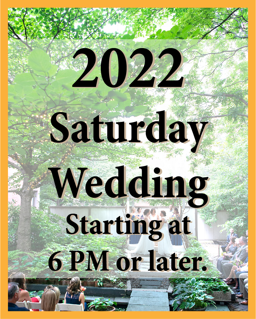 2022 Saturday Wedding starting at 6 PM or later.